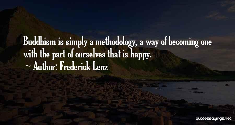 Methodology Quotes By Frederick Lenz