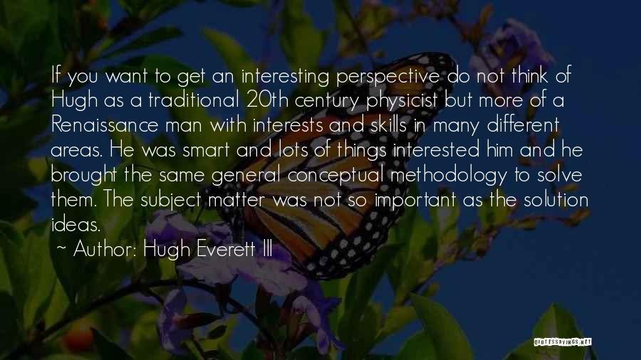 Methodology Quotes By Hugh Everett III