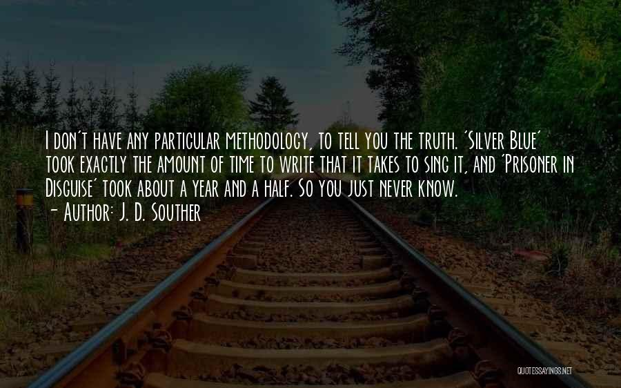Methodology Quotes By J. D. Souther