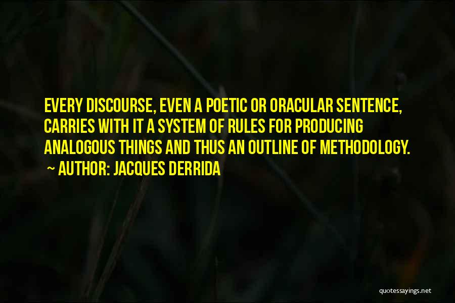 Methodology Quotes By Jacques Derrida