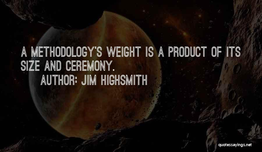 Methodology Quotes By Jim Highsmith