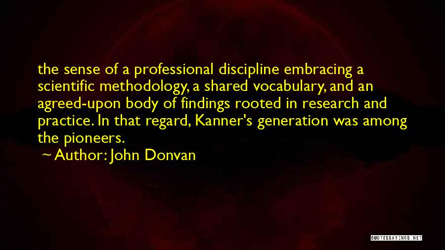 Methodology Quotes By John Donvan