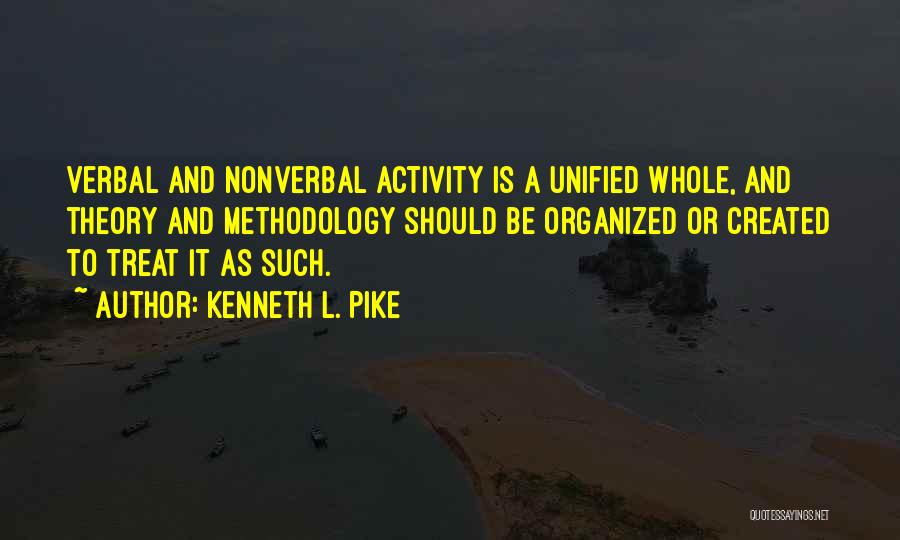 Methodology Quotes By Kenneth L. Pike