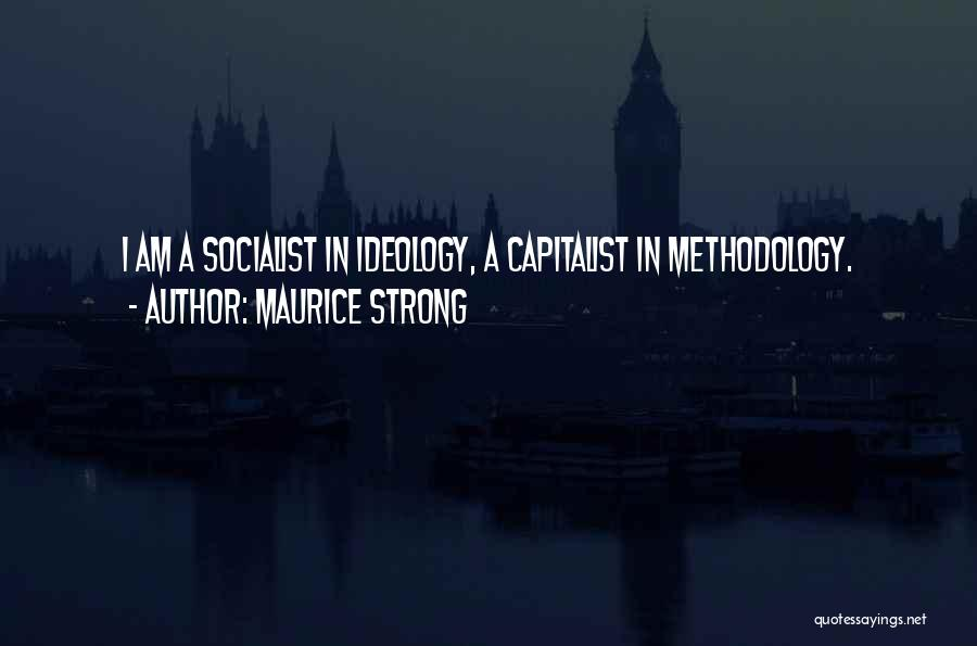 Methodology Quotes By Maurice Strong