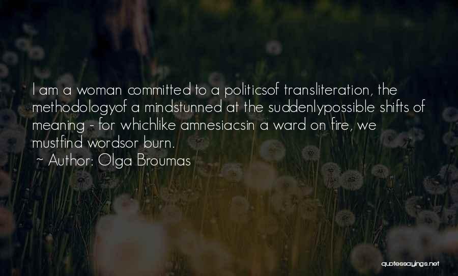 Methodology Quotes By Olga Broumas