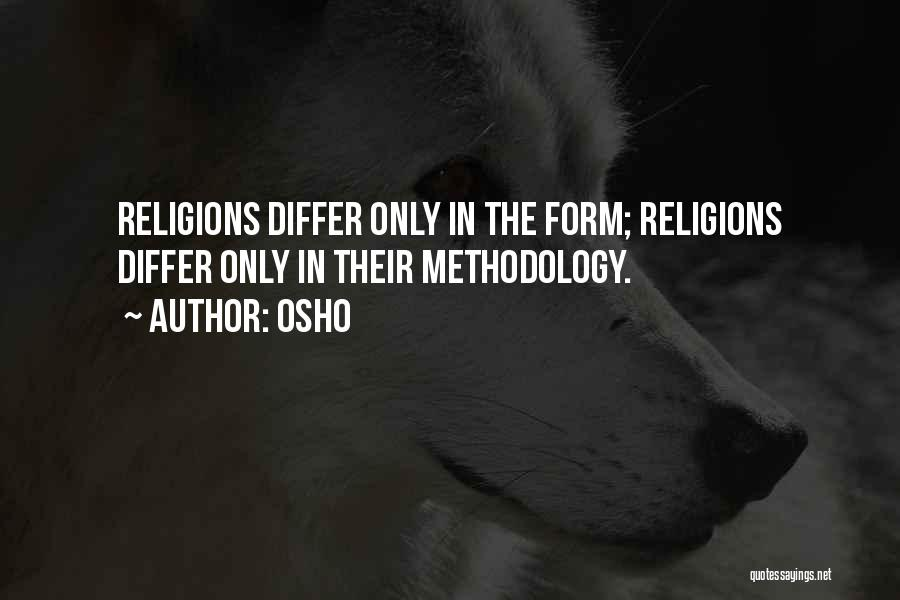 Methodology Quotes By Osho