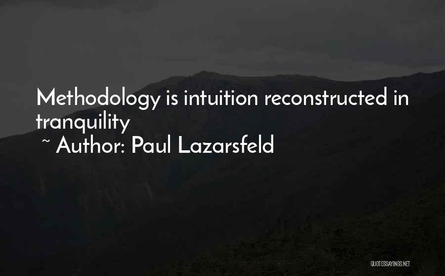 Methodology Quotes By Paul Lazarsfeld