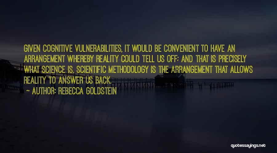 Methodology Quotes By Rebecca Goldstein
