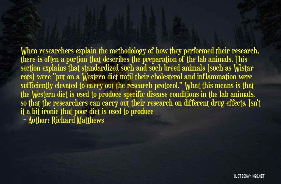 Methodology Quotes By Richard Matthews