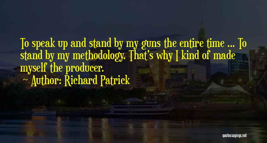 Methodology Quotes By Richard Patrick