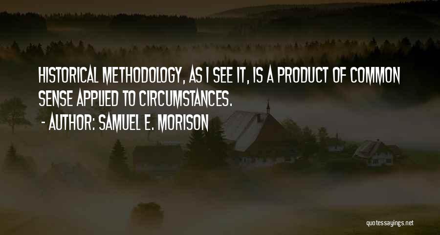 Methodology Quotes By Samuel E. Morison