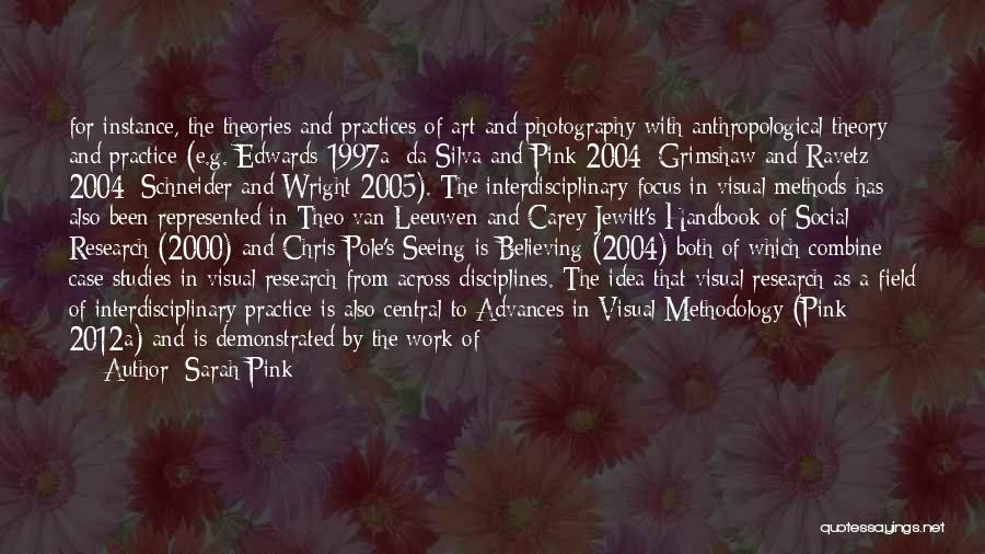 Methodology Quotes By Sarah Pink