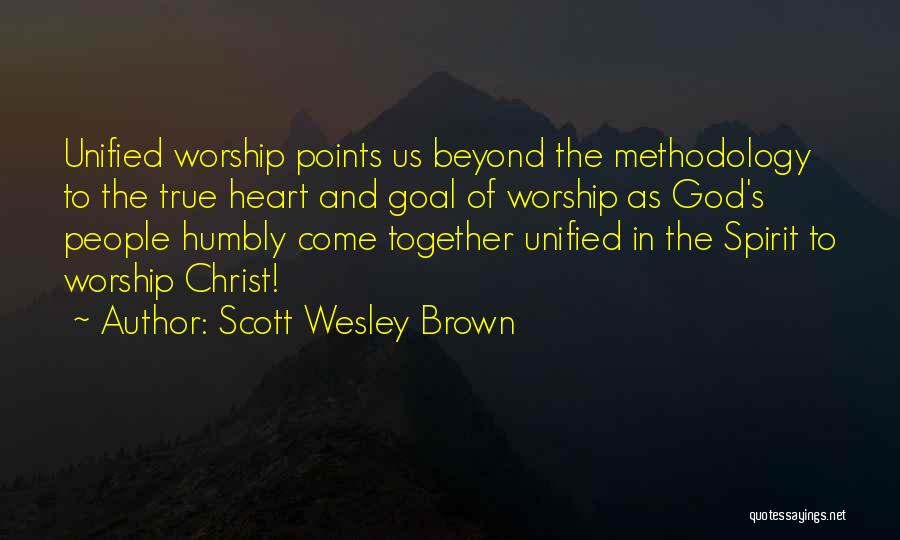 Methodology Quotes By Scott Wesley Brown