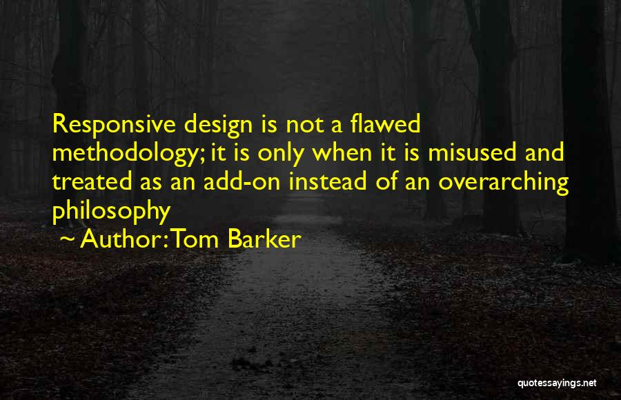 Methodology Quotes By Tom Barker