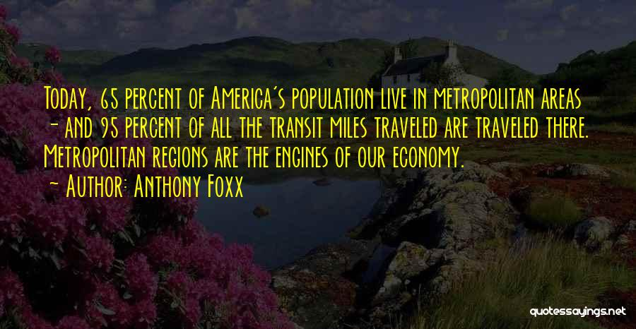 Metropolitan Anthony Quotes By Anthony Foxx