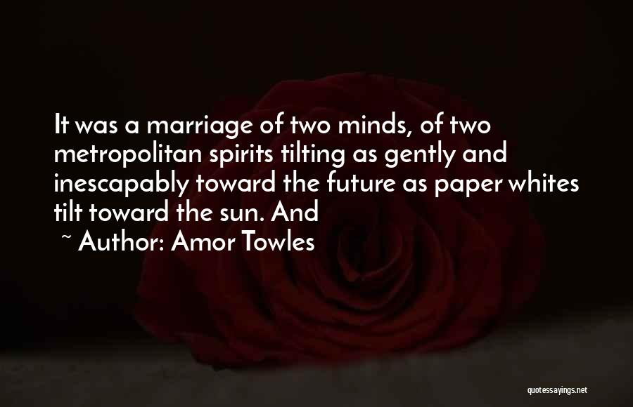 Metropolitan Quotes By Amor Towles
