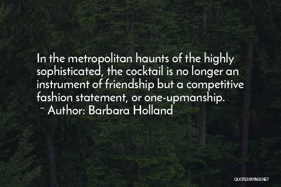 Metropolitan Quotes By Barbara Holland