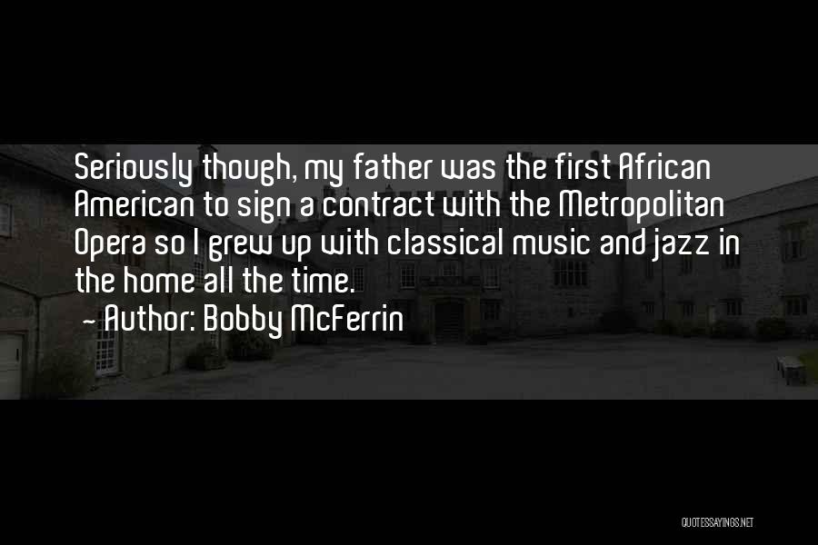 Metropolitan Quotes By Bobby McFerrin