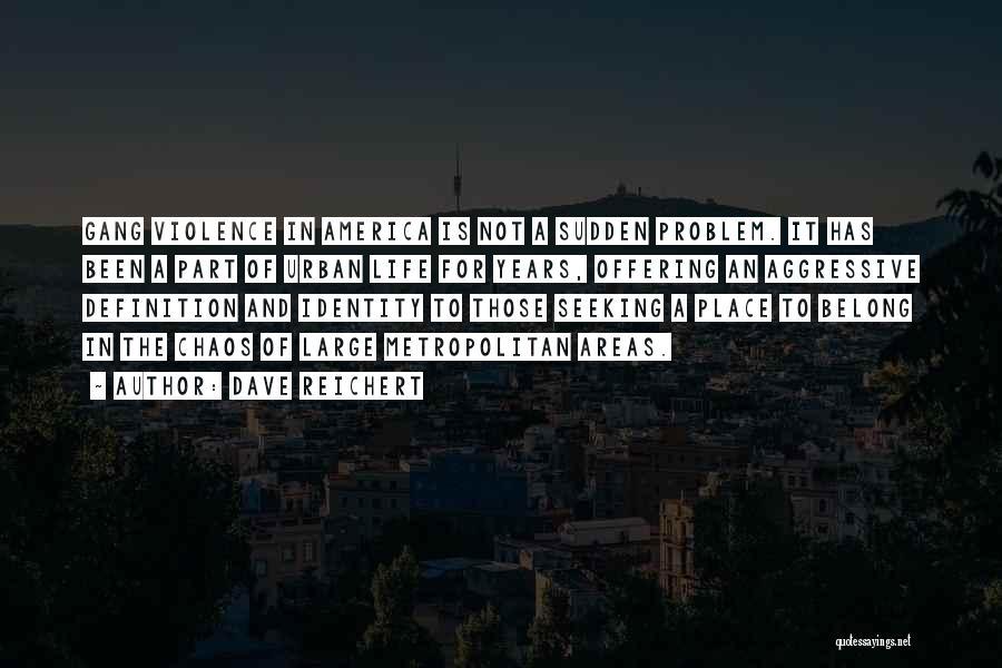 Metropolitan Quotes By Dave Reichert