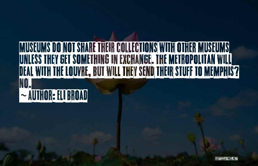 Metropolitan Quotes By Eli Broad