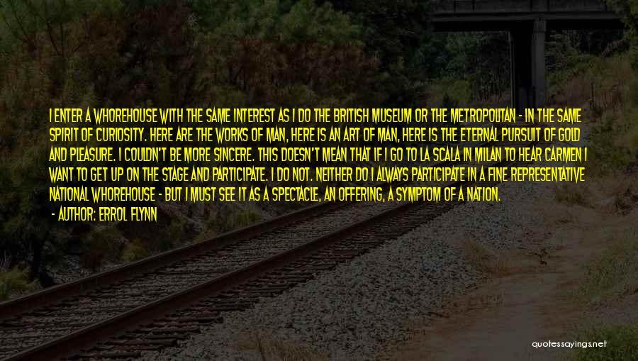 Metropolitan Quotes By Errol Flynn