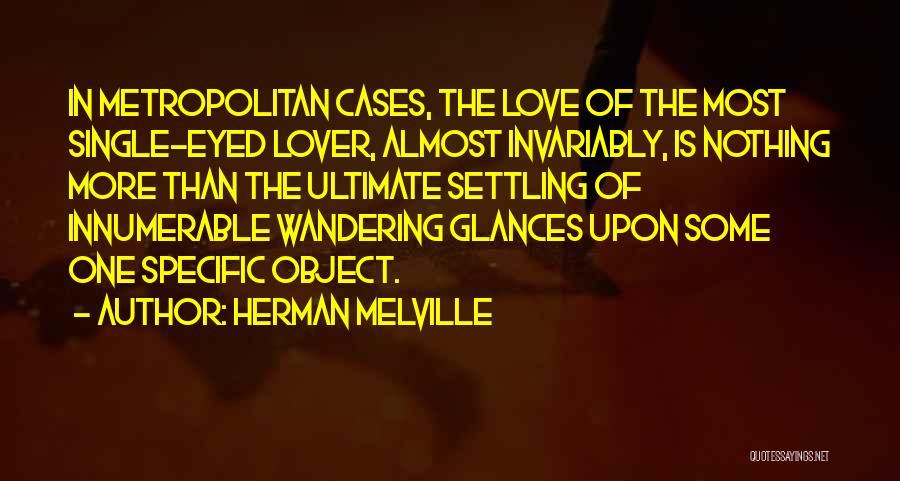 Metropolitan Quotes By Herman Melville