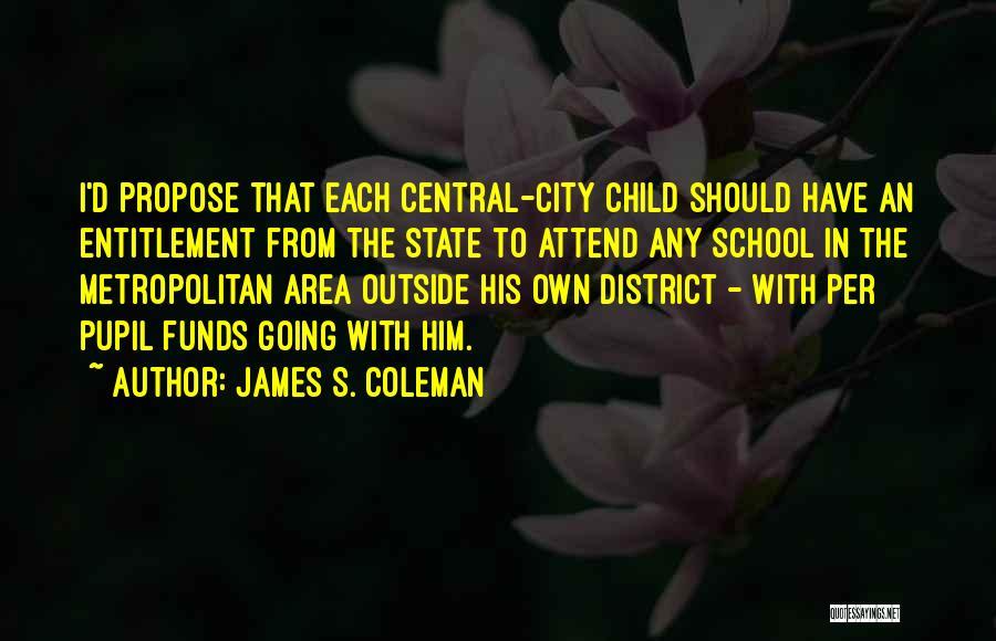 Metropolitan Quotes By James S. Coleman