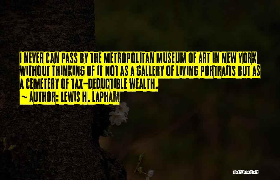 Metropolitan Quotes By Lewis H. Lapham