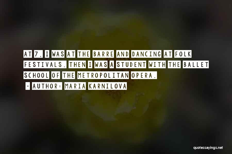 Metropolitan Quotes By Maria Karnilova