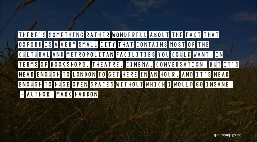 Metropolitan Quotes By Mark Haddon