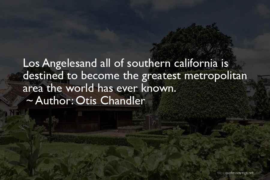Metropolitan Quotes By Otis Chandler