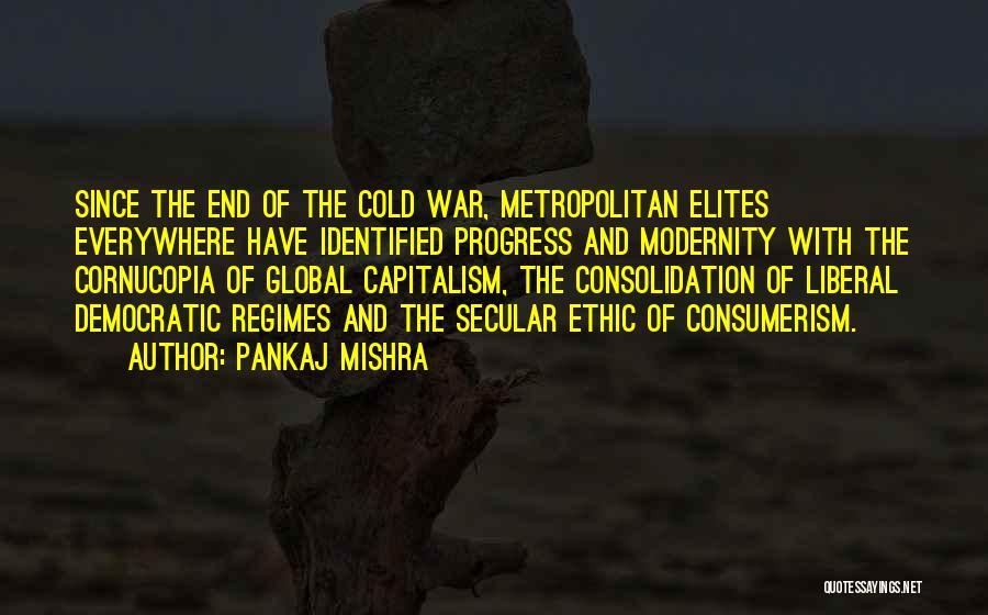 Metropolitan Quotes By Pankaj Mishra