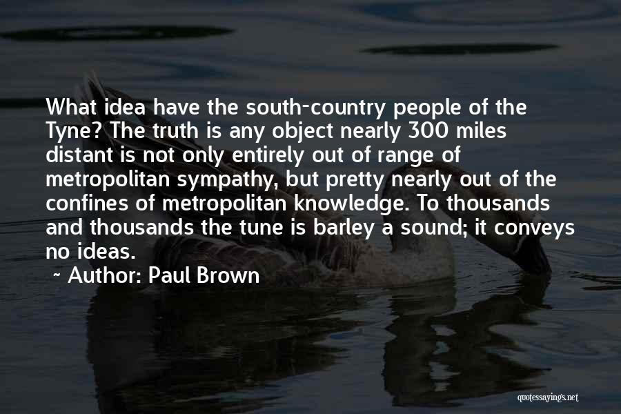 Metropolitan Quotes By Paul Brown