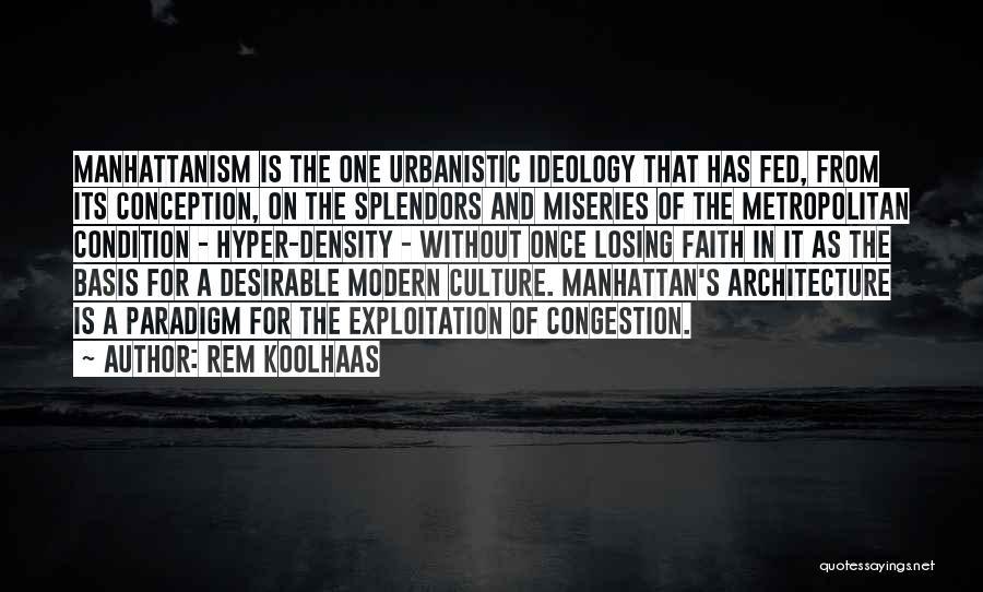 Metropolitan Quotes By Rem Koolhaas