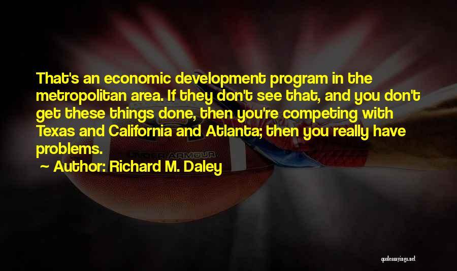 Metropolitan Quotes By Richard M. Daley