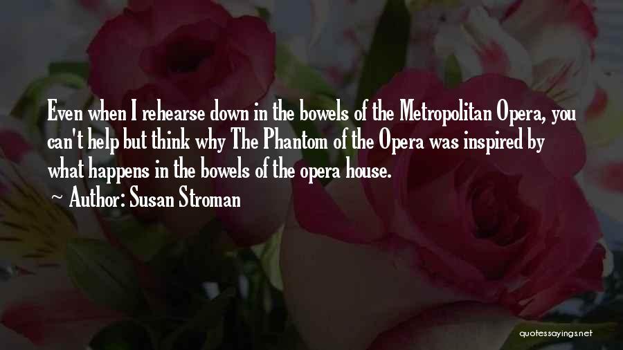 Metropolitan Quotes By Susan Stroman