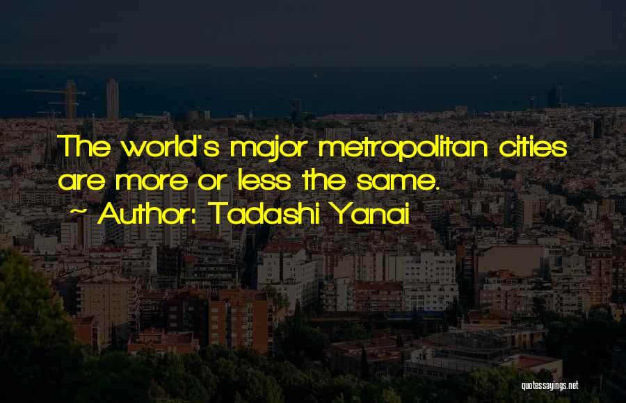 Metropolitan Quotes By Tadashi Yanai