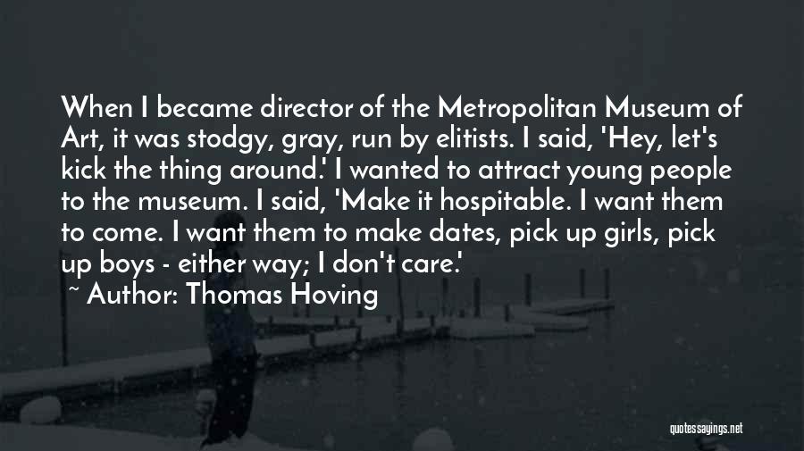 Metropolitan Quotes By Thomas Hoving