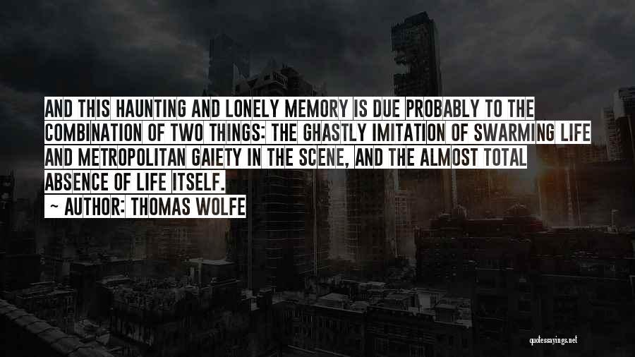 Metropolitan Quotes By Thomas Wolfe