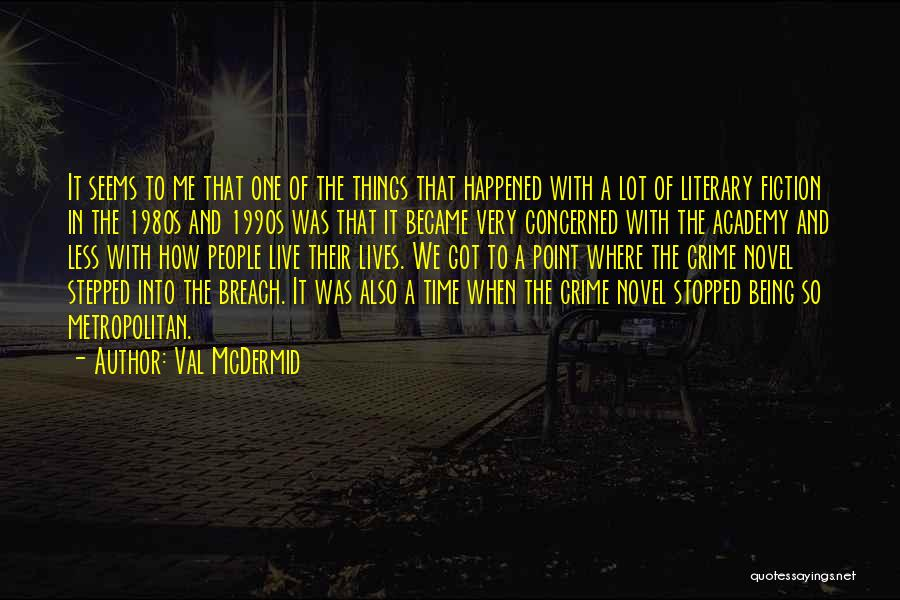 Metropolitan Quotes By Val McDermid