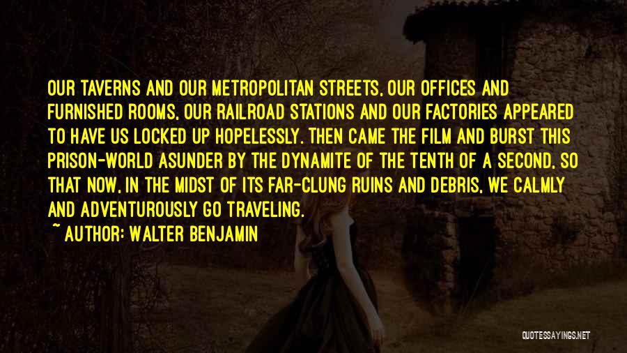 Metropolitan Quotes By Walter Benjamin