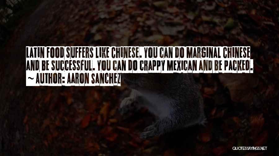 Mexican Quotes By Aaron Sanchez