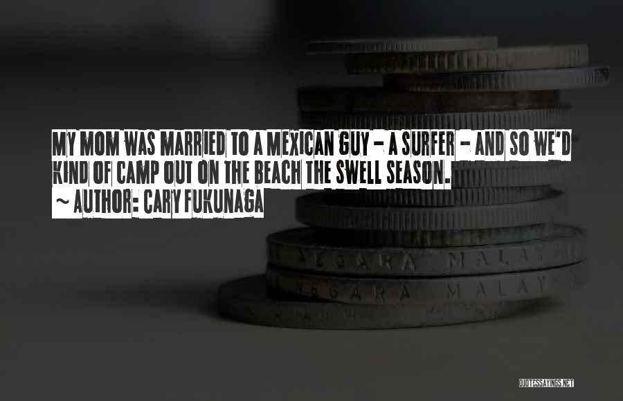 Mexican Quotes By Cary Fukunaga