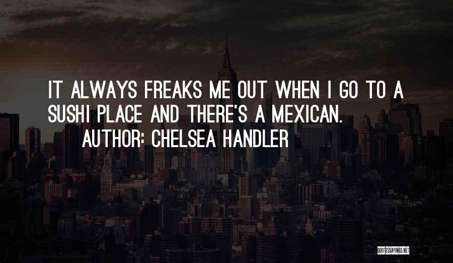 Mexican Quotes By Chelsea Handler