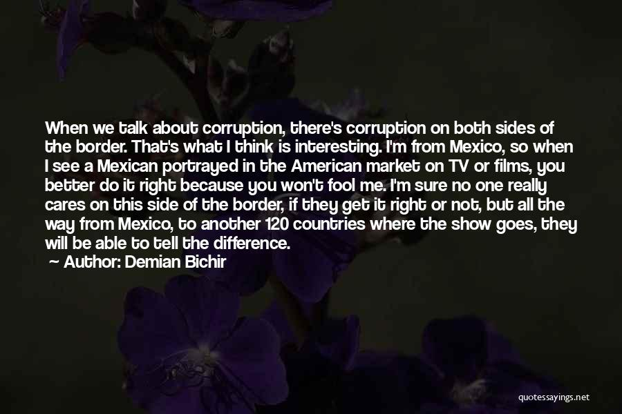 Mexican Quotes By Demian Bichir