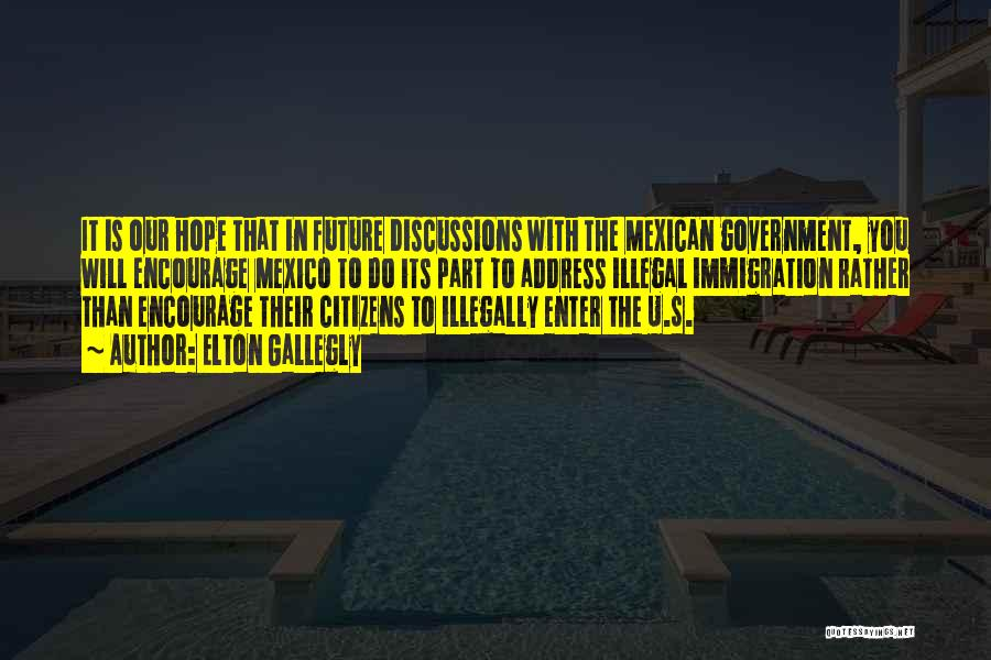 Mexican Quotes By Elton Gallegly