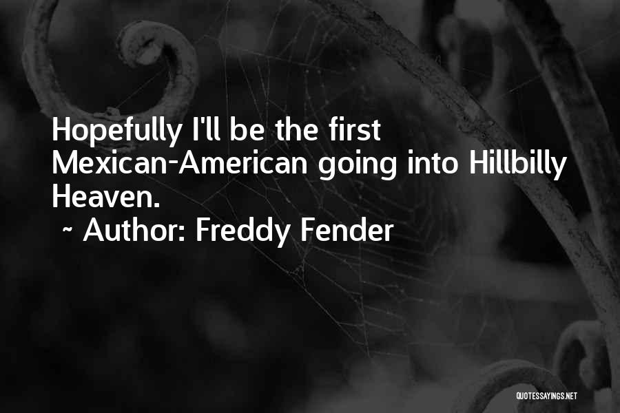 Mexican Quotes By Freddy Fender
