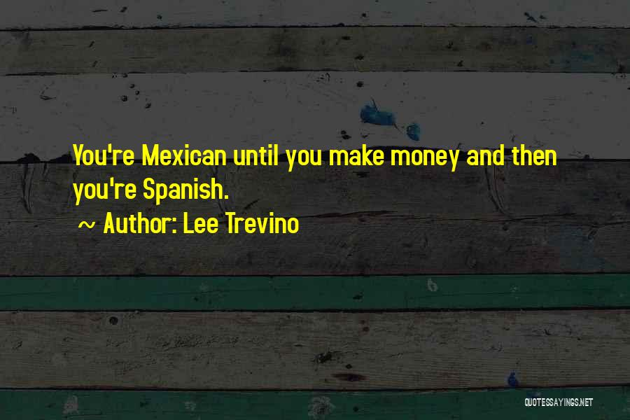 Mexican Quotes By Lee Trevino