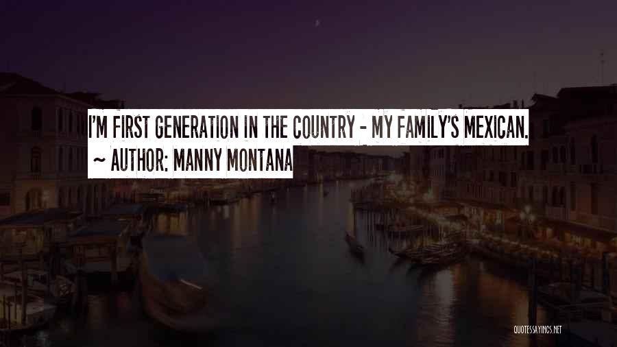 Mexican Quotes By Manny Montana