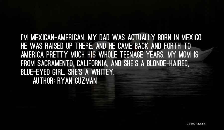 Mexican Quotes By Ryan Guzman
